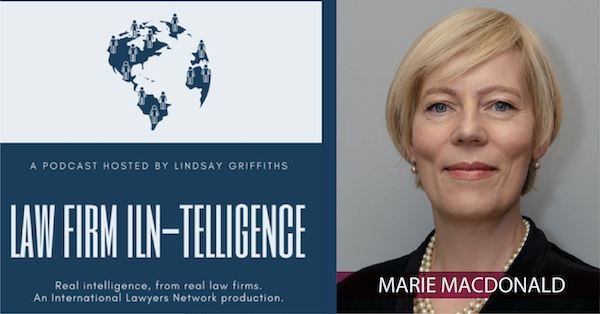 International Lawyers Network Podcast with Marie Macdonald